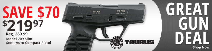 Gun of the Week Save $70 Taurus Model 709 Slim Semi-Auto Compact Pistol - Shop Now