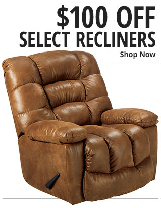 $100 Off Select Recliners - Shop Now