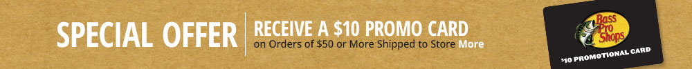 Special Offer! Receive a $10 Promo Card on Orders of $50 or More Shipped to Store - More Info
