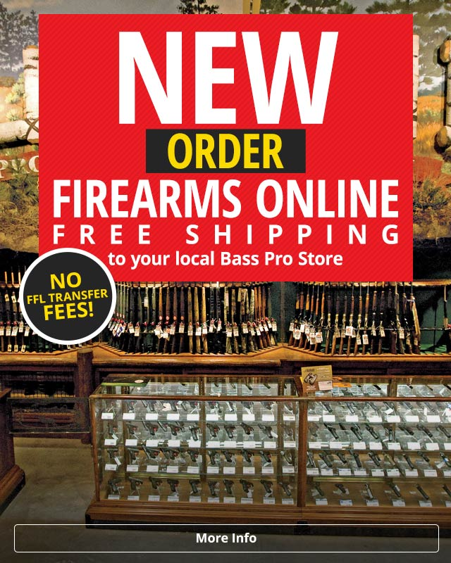 New Order Firearms Online Free Shipping to your local Bass Pro Store