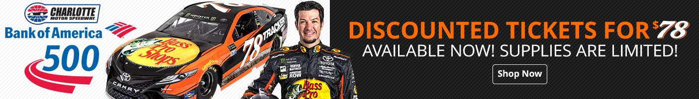 Bank Of America 500 $78 Ticket Package Available - Shop Now