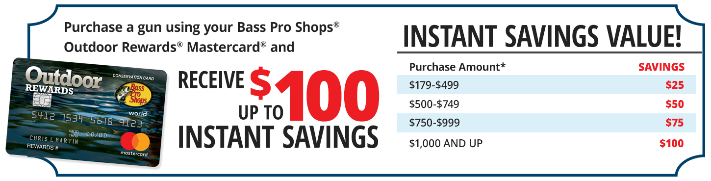 Purchase a gun using your Outdoor Rewards Mastercard and receive up to $100 instant savings.