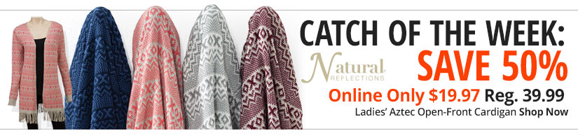 Catch Of The Week - Save 50% on Ladies' Natural Reflections Aztec Open-Front Cardigan Online Only $19.97 - Shop Now