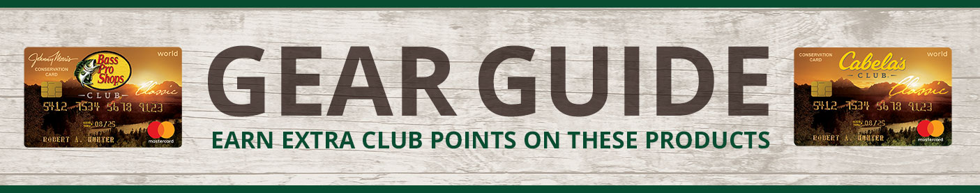 Gear Guide. Earn Extra CLUB Points On These Products