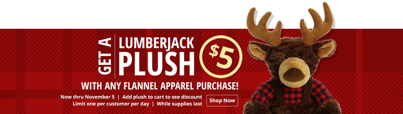 Get a lumberjack plush for $5 with any flannel apparel purchase