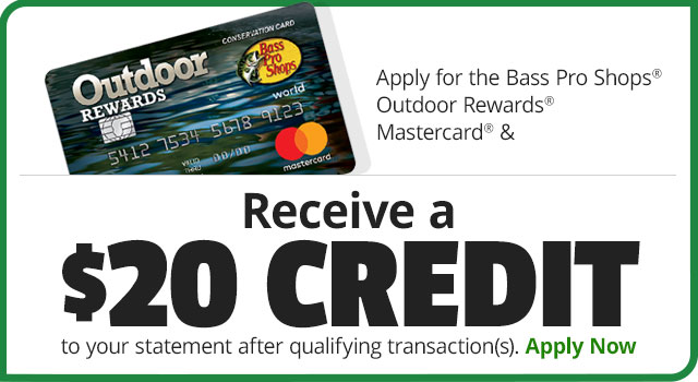 Apply for the Bass Pro Shops® Outdoor Rewards® Mastercard® & Receive a $20 Statement Credit after Qualifying Transactions - Apply Now