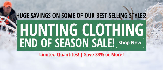 Hunting Clothing End of Season Sale - Save up to 33% - Shop Now