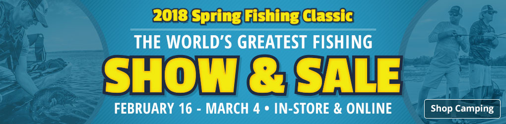 2018 Spring Fishing Classic Show & Sale - Shop Camping
