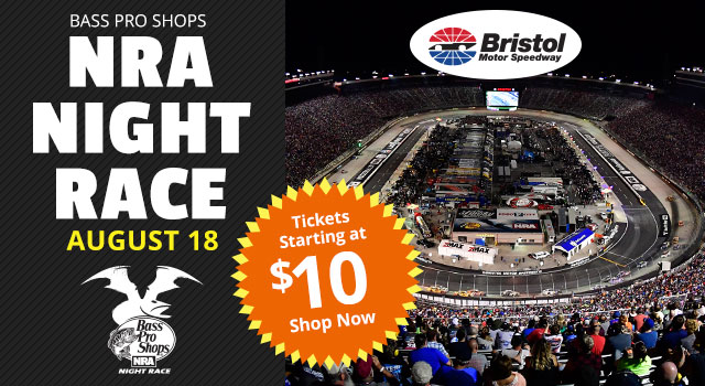 Bass Pro Shops NRA Night Race at Bristol Motor Speedway. Tickets Starting at $10 - Shop Now