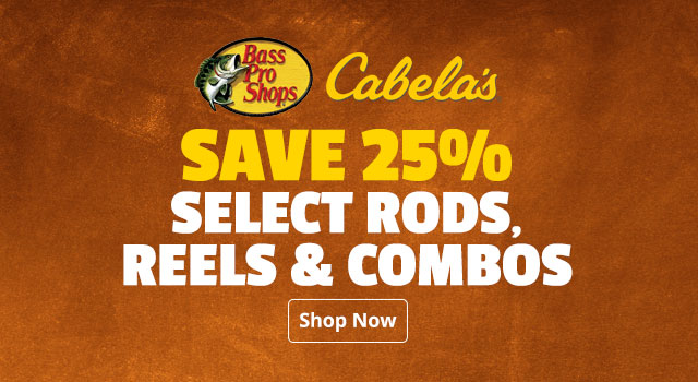 25% Off Select Bass Pro Shops and Cabelas Rods, Reels, and Combos