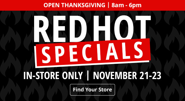 Red Hot Specials - In-Store Only