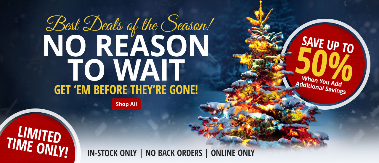 No Reason to Wait - 25% Off Select Items
