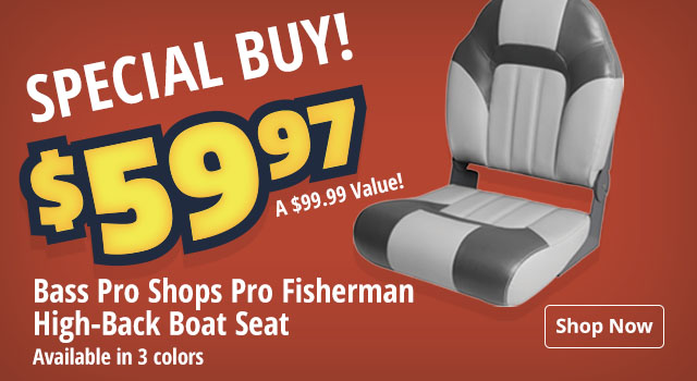 Special Buy! $59.97 (a $99.99 value) on Bass Pro Shops Pro Fisherman High-Back Boat Seat - Shop Now