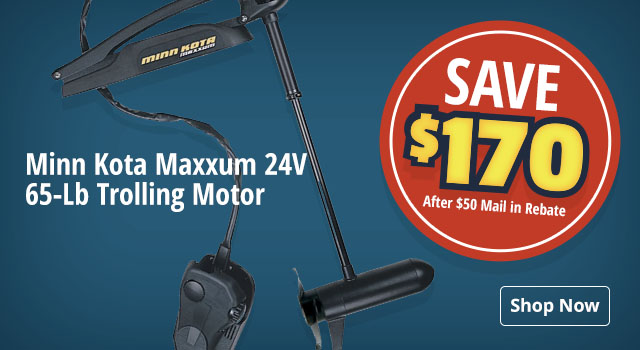 Save $170 after $50 mail in rebate on Minn Kota Maxxum 24V 65-Lb Tolling Motor - Shop Now