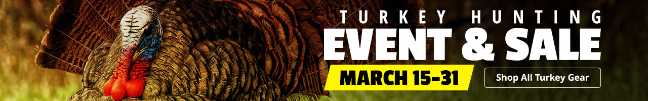Turkey Hunting Event & Sale, March 15-31 - Shop Now