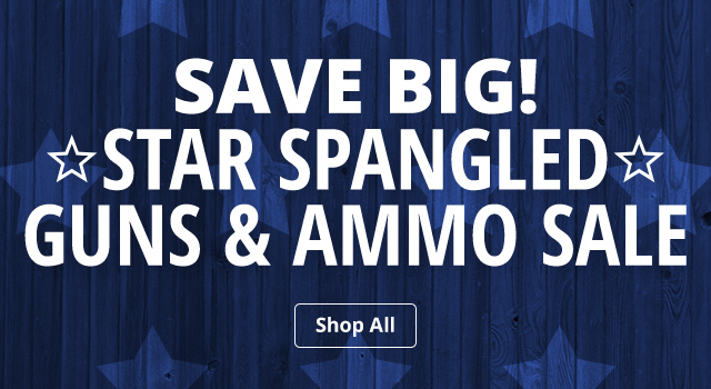 Star Spangled Guns and Ammo Sale - Shop Now