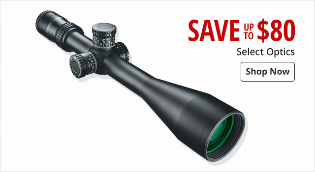 Save up to $80 on Select Optics - Shop Now
