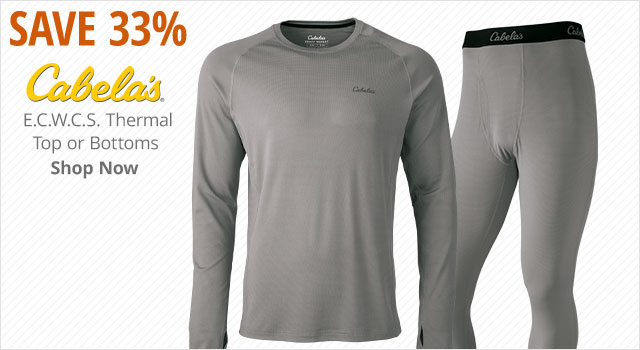 Save 33% on Cabela's E.C.W.S. Thermal Tops or Bottoms - Shop Now
