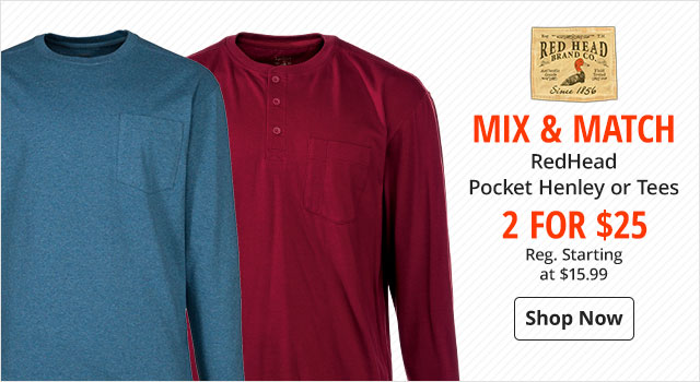 Mix & Match RedHead Pocket Henley or Tees 2 for $25 - Shop Now