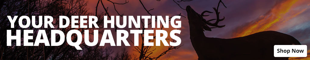 Your Deer Hunting Headquarters - Shop Now