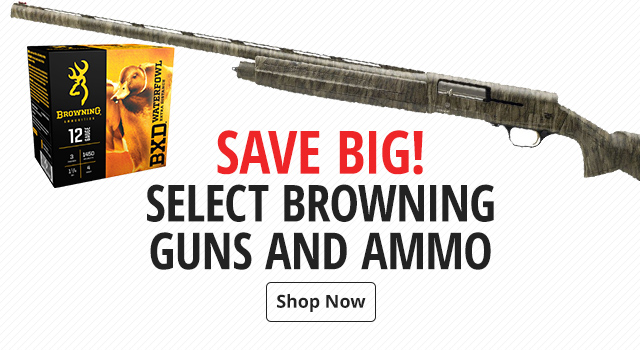 Save Big on select Browning Guns and Ammo - Shop Now