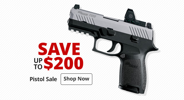 Save up to $200 on Pistols