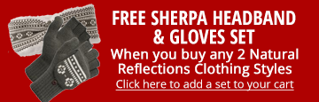 Free headband & glove set with any 2 or more Natural Reflections clothing items