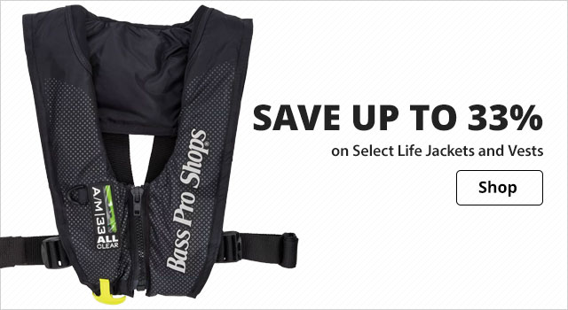 Save up to 25% Select Life Jackets and Vests