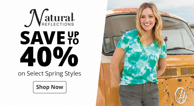 Save 25% on Natural Reflections on Select Spring Styles