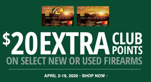 $20 EXTRA CLUB POINTS ON SELECT NEW AND USED FIREARMS