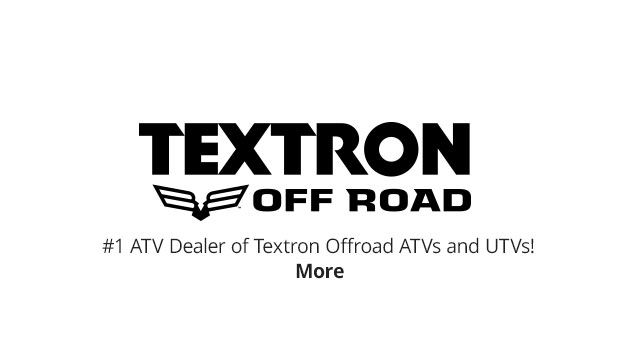 WELCOME TO THE WORLD'S LEADING TEXTRON OFF ROAD DEALER - More