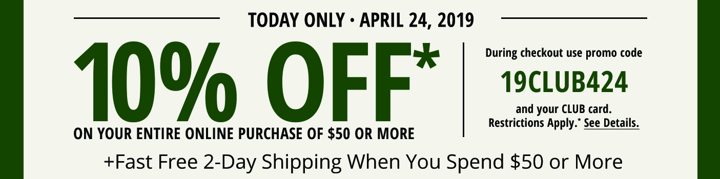 10% off on your entire ONLINE purchase of $50 or more