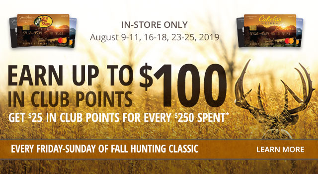 Earn up to $100 in CLUB Points during the Fall Hunting Classic - Learn More