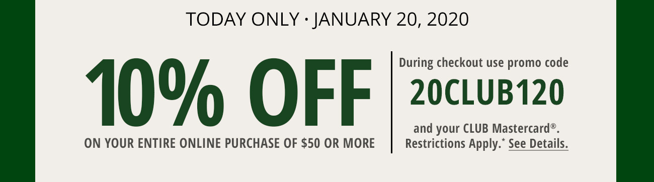 CLUB 10% Off - Today Only - January 20, 2020