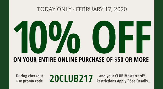 CLUB 10% Off - Today Only - February 17, 2020