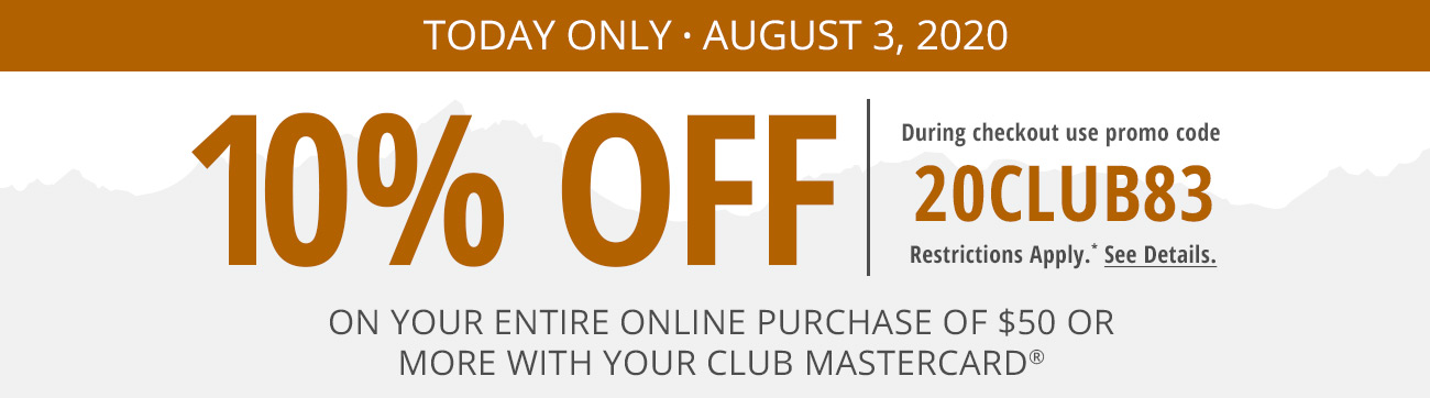 CLUB 10% Off - August 3, 2020 - Use Code 20CLUB83