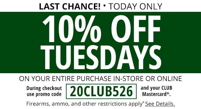 10% Off Tuesdays - May 26, 2020 Only - Use Code 20CLUB526