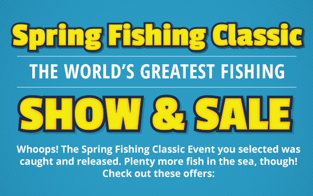 Spring Fishing Classic Show & Sale
