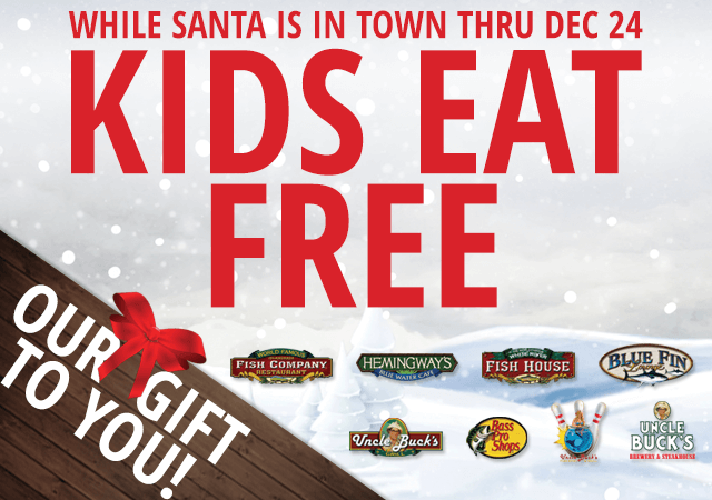 Kids Eat FREE While Santa is in town thru Dec 24