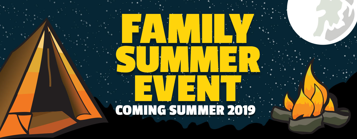 Family Summer Event - Coming Summer 2019
